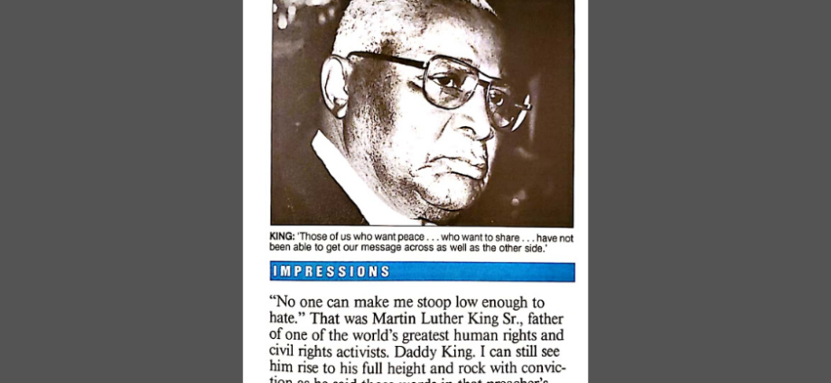 "Martin Luther King Sr. Read more in the book by Dr Barbara Reynolds, ""And Still We Rise"" where you can read the full interview from November 24th, 1982 and Jan 16, 1984"